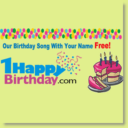 1happybirthday Com Download Free Birthday Song With Your Name